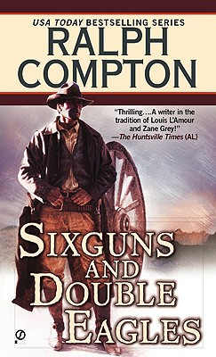 Sixguns and Double Eagles, Compton, Ralph