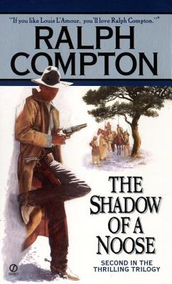 Ralph Compton the Shadow of a Noose: A Novel by Ralph Cotton, RALPH COMPTON, RALPH COTTON