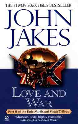 Love and War (North and South Trilogy Series Volume 2), John Jakes