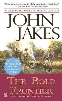 The Bold Frontier, John Jakes
