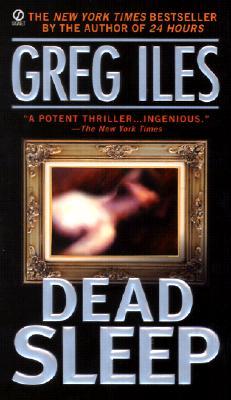 Dead Sleep, GREG ILES