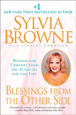 Blessings From the Other Side:: Wisdom and Comfort From the Afterlife for This Life, Browne, Sylvia; Harrison, Lindsay