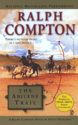 Ralph Compton The Abilene Trail (Ralph Compton Novels (Paperback)), DUSTY RICHARDS, RALPH COMPTON