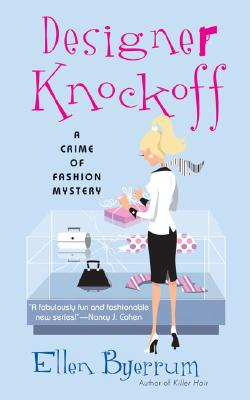 Designer Knockoff: A Crime of Fashion (Crime of Fashion Mystery), Ellen Byerrum