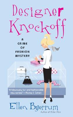 Designer Knockoff: A Crime of Fashion (Crime of Fashion Mystery), Ellen Byerrum