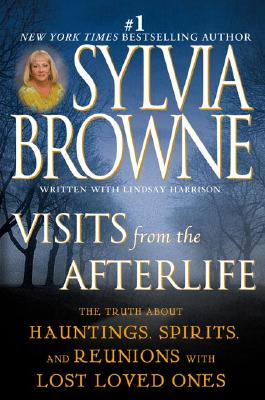 VISITS FROM THE AFTERLIFE, BROWNE, SYLVIA