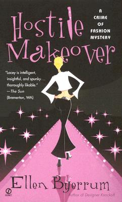 Hostile Makeover: A Crime of Fashion Mystery, Ellen Byerrum