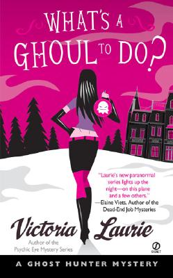 What's A Ghoul to Do? (Ghost Hunter Mysteries, Book 1), VICTORIA LAURIE