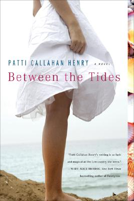 Between The Tides, PATTI CALLAHAN HENRY