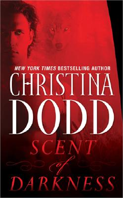 Scent of Darkness (Darkness Chosen, Book 1), CHRISTINA DODD