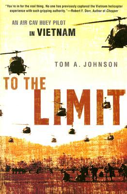 Image for To the Limit: An Air Cav Huey Pilot in Vietnam