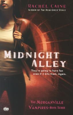 Midnight Alley (The Morganville Vampires, Book 3), RACHEL CAINE