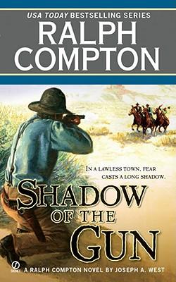 Ralph Compton Shadow of the Gun (Ralph Compton Western Series), RALPH COMPTON, JOSEPH A. WEST