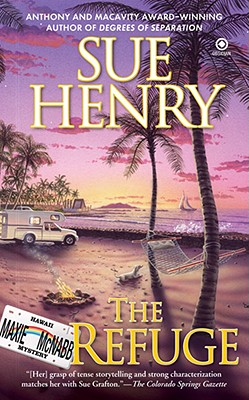 The Refuge: A Maxie and Stretch Mystery, Sue Henry