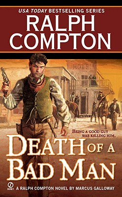 Ralph Compton Death of a Bad Man (Ralph Compton Western Series), RALPH COMPTON, MARCUS GALLOWAY