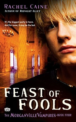 Feast of Fools (The Morganville Vampires, Book 4), RACHEL CAINE