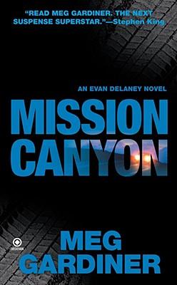 Mission Canyon: An Evan Delaney Novel (Evan Delaney Mysteries), Meg Gardiner