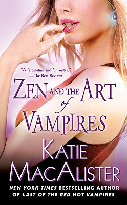 Zen and the Art of Vampires (Dark Ones, Book 6), Katie MacAlister