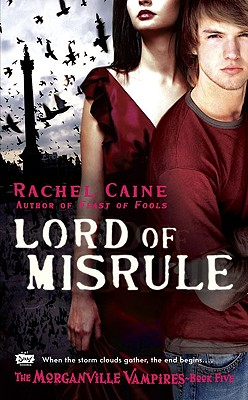 Lord of Misrule (Morganville Vampires, Book 5), Rachel Caine