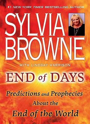 End of Days: Predictions and Prophecies About the End of the World, Browne, Sylvia; Harrison, Lindsay