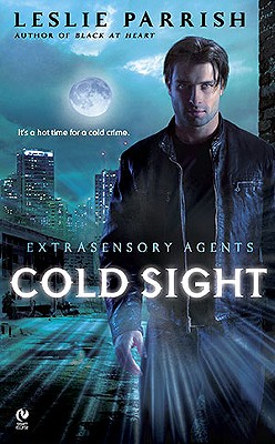 Cold Sight: Extrasensory Agents (Extra Sensory Agents), Leslie Parrish