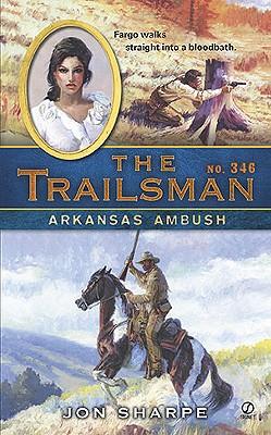 The Trailsman #346: Arkansas Ambush, Jon Sharpe