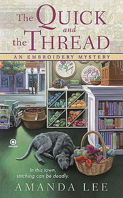 Image for The Quick and the Thread: An Embroidery Mystery