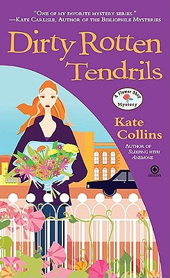 Dirty Rotten Tendrils: A Flower Shop Mystery, Kate Collins