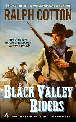 Black Valley Riders (Ralph Cotton Western Series), Ralph Cotton