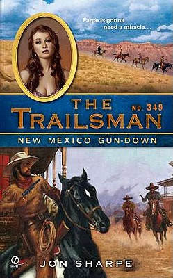 New Mexico Gun-down (Trailsman #349), Jon Sharpe
