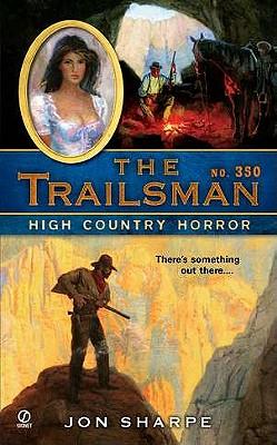 The Trailsman #350: High Country Horror, Jon Sharpe