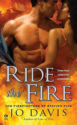Ride the Fire: The Firefighters of Station Five, Jo Davis
