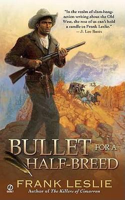 Bullet for a Half-Breed, Frank Leslie