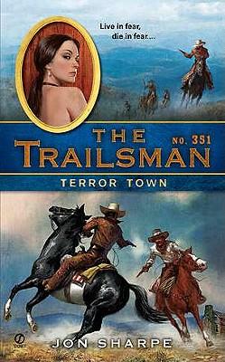 Terror Town (Trailsman #351), Jon Sharpe