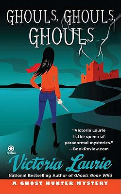 Ghouls, Ghouls, Ghouls (Ghost Hunter Mysteries, No. 5), Victoria Laurie
