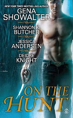 On the Hunt, Gena Showalter, Shannon K. Butcher, Jessica Andersen, Deidre Knight