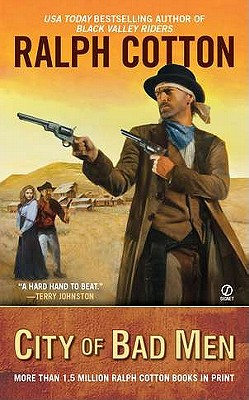 City of Bad Men (Ralph Cotton Western Series), Ralph Cotton