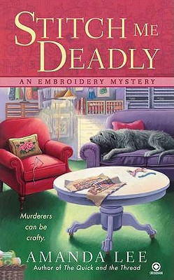 Image for Stitch Me Deadly: An Embroidery Mystery