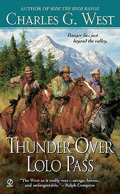 Thunder Over Lolo Pass, Charles G. West