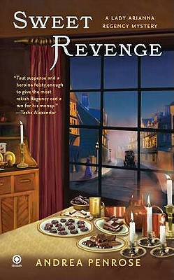 Sweet Revenge: A Lady Arianna Regency Mystery (Lady Arianna Hadley Mystery), Andrea Penrose