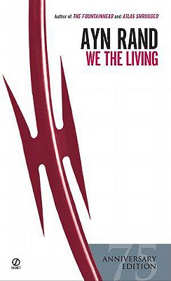 We the Living (75th Anniversary Edition), Ayn Rand