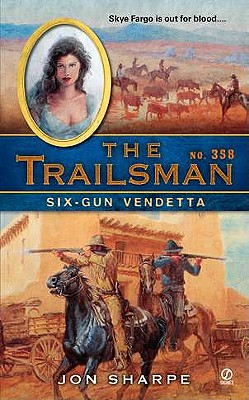 The Trailsman #358: Six-Gun Vendetta, Jon Sharpe