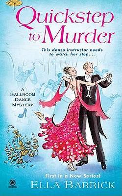 Quickstep to Murder: A Ballroom Dance Mystery, Ella Barrick
