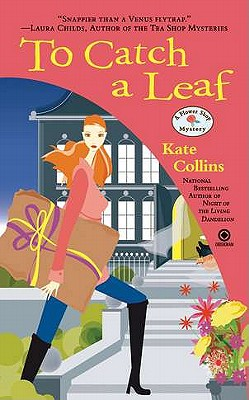 To Catch a Leaf: A Flower Shop Mystery, Kate Collins