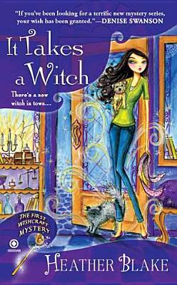 It Takes a Witch: A Wishcraft Mystery, Heather Blake