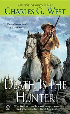 Death Is The Hunter, Charles G West