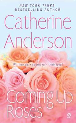 "Coming Up Roses, ""Anderson, Catherine"""