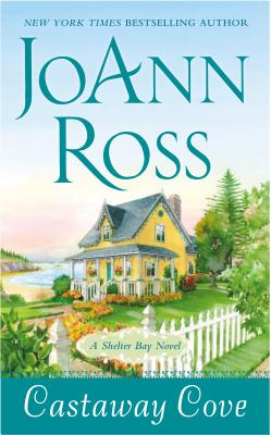 Castaway Cove: A Shelter Bay Novel, Ross, Joann