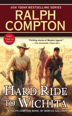 Ralph Compton Hard Ride to Wichita (Ralph Compton Western Series), Ralph Compton, Marcus Galloway