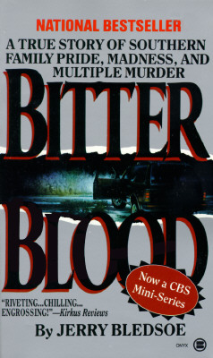 Bitter Blood: A True Story of Southern Family Pride, Madness, and Multiple Murder (Onyx), Jerry Bledsoe